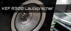 Test: KEF R300 Lautsprecher