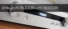 Test: Onkyo P-3000R Vorverstärker & M-5000R Endstufe