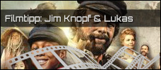 Film der Woche: Jim Knopf & Lukas