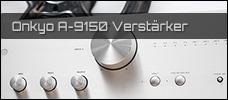 Test: Onkyo A-9150 Verstärker