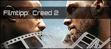 Film der Woche: Creed II Rockys Legacy