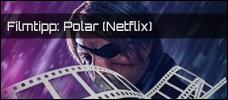 Film der Woche: Polar (Netflix)