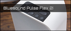 Test: Bluesound Pulse Flex 2i