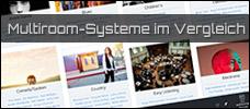 Übersicht: Welche Multiroom-Systeme gibt es?!