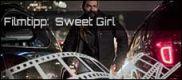 Filmrezension: Sweet Girl