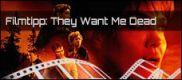 Filmrezension: They Want Me Dead