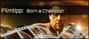Filmrezension: Born a Champion